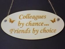 """""""Colleagues by chance... Friends by choice"""" Wood Hanging Door Sign Gift Present"""