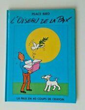 Walthéry (collectif Hergé...): L'oiseau de la paix. avec mini dédicace