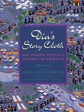 Dia's Story Cloth : The Hmong People's Journey of Freedom by Dia Cha and Chue...