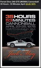 Ferrari 246 Dino GTS #09854 Cannonball 35 Hrs 53 Min April 23-25 1975 Car Poster