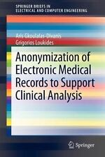 Anonymization of Electronic Medical Records to Support Clinical Analysis by...