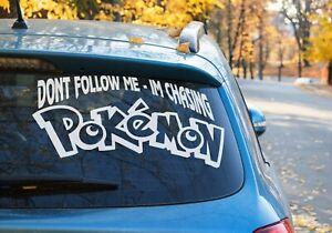 Don't Follow me I'm chasing Pokémon Sticker Car Window Laptop AUS MADE 9 COLORS
