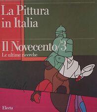 LA PITTURA IN ITALIA. VOLUME X: IL NOVECENTO 3. Electa 1994.