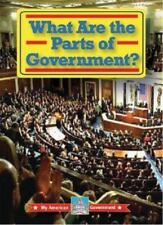 What Are the Parts of Government? (My American Government) by Thomas, William D