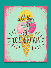 Metal Sign shabby chic retro style you need is ice cream tin wall door plaque