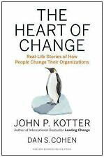 The Heart of Change : Real-Life Stories of How People Change Their...
