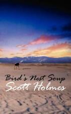 Bird's Nest Soup by Holmes, Scott