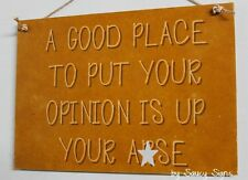 Opinion A*se Sign  - Rustic Shabby Chic Wooden Naughty Cute Shop Pub Bar Sign