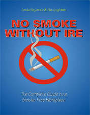 No Smoke without Ire: The Complete Guide to a Smoke-free Workplace by Seymour,