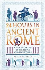Philip Matyszak-24 Hours In Ancient Rome (US IMPORT) BOOK NEW