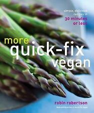 NEW More Quick-Fix Vegan: Simple, Delicious Recipes in 30 Minutes or Less