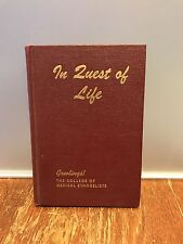 1947 Hardcover In Quest Of Life, The College Of Medical Evangelists Arthur L. B.