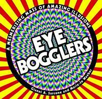 Eye Bogglers: A Mesmerizing Mass of Amazing Illusions,Gianni A. Sarcone,Very Goo