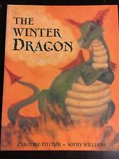 The Winter Dragon Caroline Pitcher Sophy Williams
