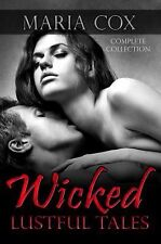 Wicked Lustful Tales : Complete Collection by Maria Cox (2014, Paperback)