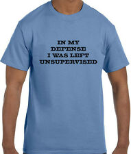 Funny Humor In My Defense I Was Left Unsupervised T-Shirt tshirt
