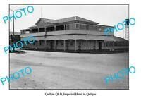 OLD 6 x 4 PHOTO QUILPIE QLD IMPERIAL HOTEL c1940
