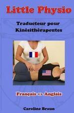 Little Physio: Little Physio Français - Anglais by Caroline Braun (2013,...