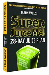 Super Juice Me!: 28 Day Juice Plan by Jason Vale Book The Cheap Fast Free Post