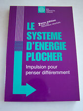 LE SYSTEME D ' ENERGIE PLOCHER , IMPULSION POUR PENSER DIFFEREMMENT . 176 PAGES
