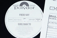 FIEDE KAY -Sing Man To- LP 1974 Polydor Promo Archiv-Copy mint
