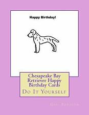 Chesapeake Bay Retriever Happy Birthday Cards : Do It Yourself by Gail.