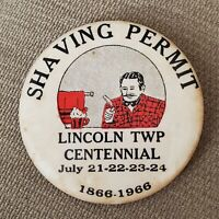 "2""--Vintage SHAVING PERMIT- Lincoln Michigan TWP (1866-1966) Centennial Pin"