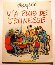 MARGERIN/Y'A PUS DE JEUNESSE/ED A.MICHEL/1989/EO/+ DESSIN ORIGINAL SIGNE
