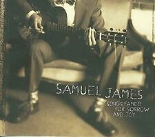 CD ONLY (ARTWORK/DIGIPAK MISSING) Samuel James: Songs Famed for Sorrow & Joy
