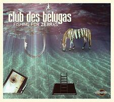 CLUB DES BELUGAS - Fishing For Zebras - CD 2014 - New