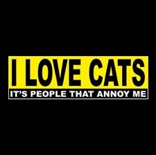 "Funny ""I Love Cats - It'S People That Annoy Me"" window decal Bumper Sticker"