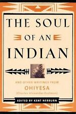 The Soul of an Indian 2 Ed: And Other Writings from Ohiyesa Charles Alexander E
