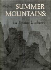 FONG, Wen - SUMMER MOUNTAINS. The Timeless Landscape [Slipcased]