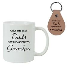 Only the Best Dads Get Promoted to Grandpa 11 oz White Coffee Mug, Keychain