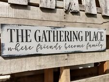"24"" Large FARMHOUSE wood sign THE GATHERING PLACE kitchen rustic wood sign"