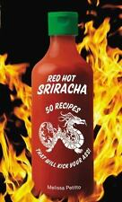 Red Hot Sriracha by Petitto, Melissa in New
