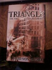 2003 Book TRIANGLE THE FIRE THAT CHANGED AMERICA, 1911 NEW YORK CITY FIRE
