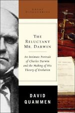 The Reluctant Mr. Darwin: An Intimate Portrait of Charles Darwin and the Making