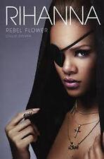 RIHANNA - REBEL FLOWER paperback Book by Chloe Govan