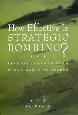 How Effective Is Strategic Bombing? : Lessons Learned from World War II to...