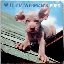William Wegman's Pups by William Wegman (1999, Board Book)