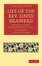 Life of the Rev. David Brainerd: Missionary to the North American Indians (Cambr