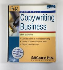 Start and Run Business: Start and Run a Copywriting Business by Steve Slaunwhite
