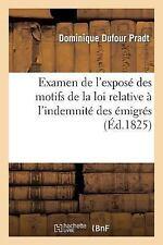 Histoire: Examen de l'Expose des Motifs de la Loi Relative a l'Indemnite des...