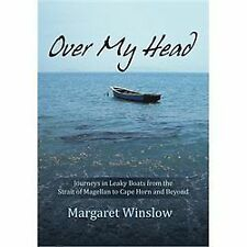 Over My Head: Journeys in Leaky Boats from the Strait of Magellan to C-ExLibrary