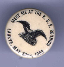 1903 KGE pinback KNIGHTS of the ( US Bald) Golden EAGLES May 30 Laury's