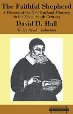 The Faithful Shepherd. A History of the New England Ministry in the Seventeenth