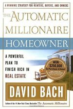 The Automatic Millionaire Homeowner: A Powerful Plan to Finish Rich in Real Esta