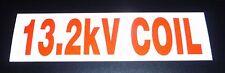 "13.2 KILO VOLT COIL Reflective 3M 3200 EG Screen Printed Decal, 6"" x 1 5/8"""