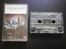 K7 CASSETTE audio LOVE AND MONEY : STRANGE KIND OF LOVE (Phonogram 1988 suivi)